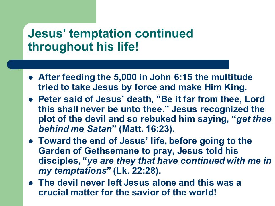 Jesus' temptation continued throughout his life.