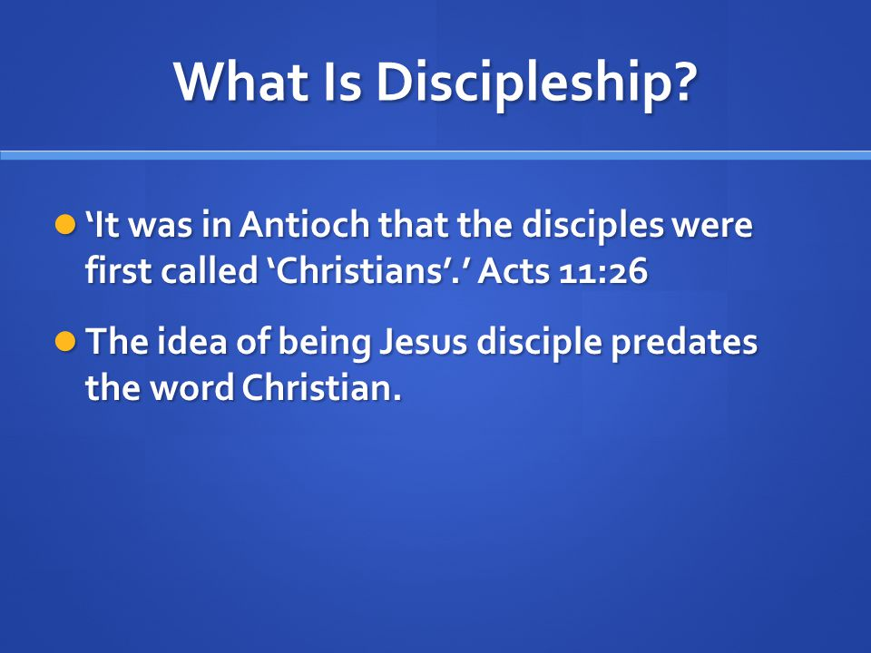 'It was in Antioch that the disciples were first called 'Christians'.' Acts 11:26 'It was in Antioch that the disciples were first called 'Christians'.' Acts 11:26 The idea of being Jesus disciple predates the word Christian.