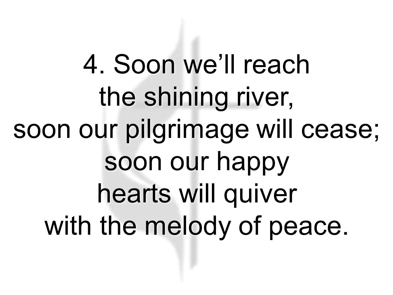 4. Soon we'll reach the shining river, soon our pilgrimage will cease; soon our happy hearts will quiver with the melody of peace. Shall We Gather at