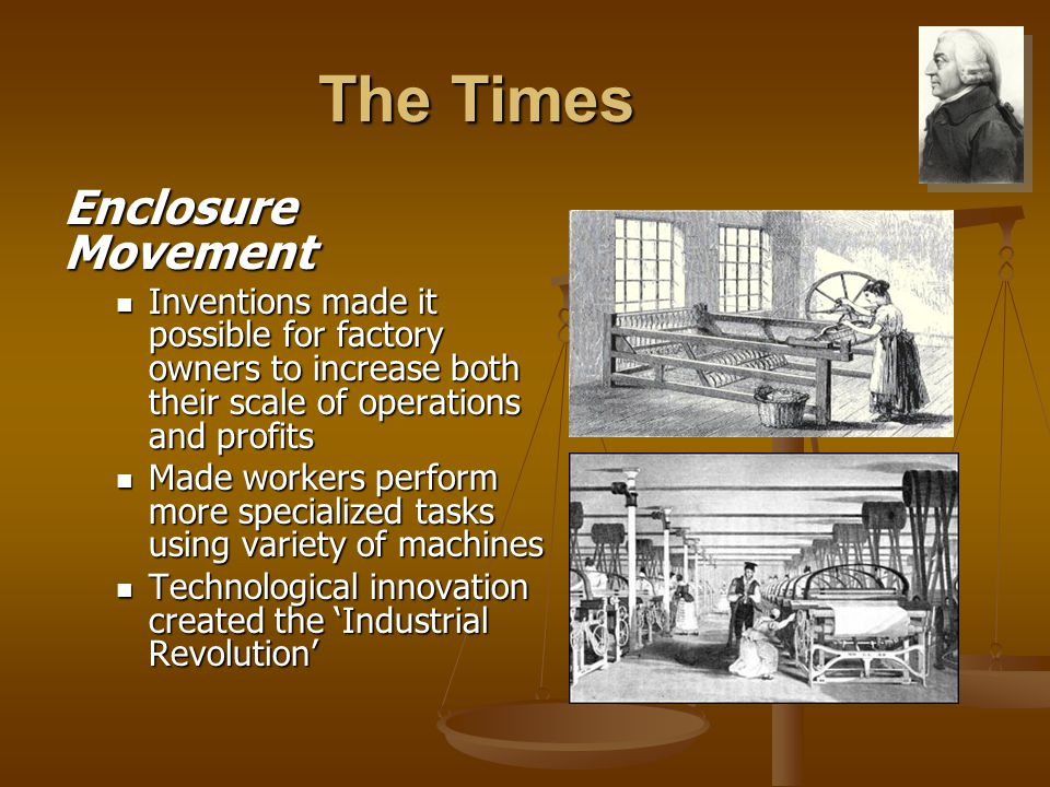 The Times Enclosure Movement Inventions made it possible for factory owners to increase both their scale of operations and profits Inventions made it