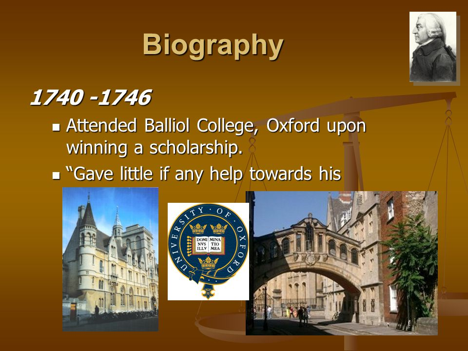Biography 1740 -1746 Attended Balliol College, Oxford upon winning a scholarship.