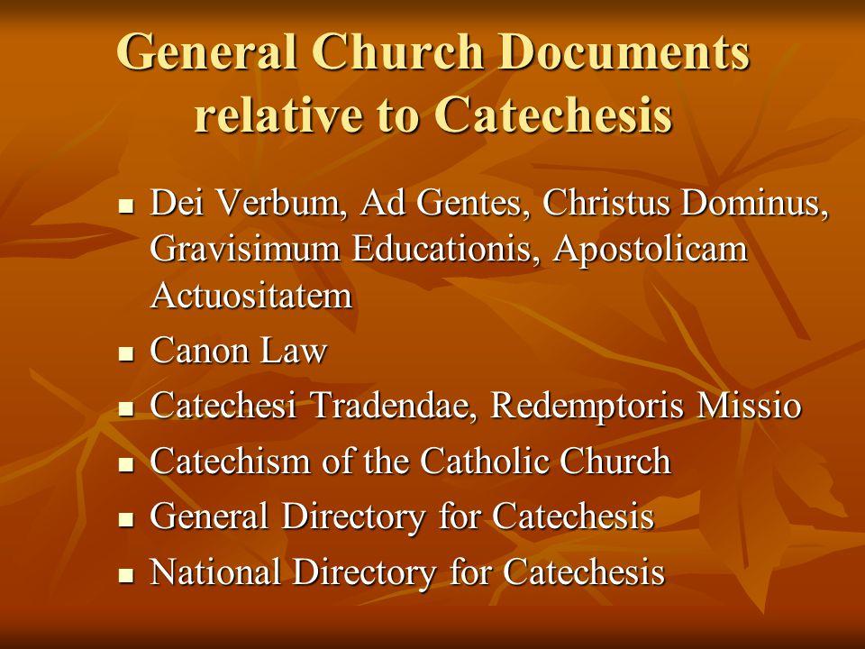 General Church Documents relative to Catechesis Dei Verbum, Ad Gentes, Christus Dominus, Gravisimum Educationis, Apostolicam Actuositatem Dei Verbum,