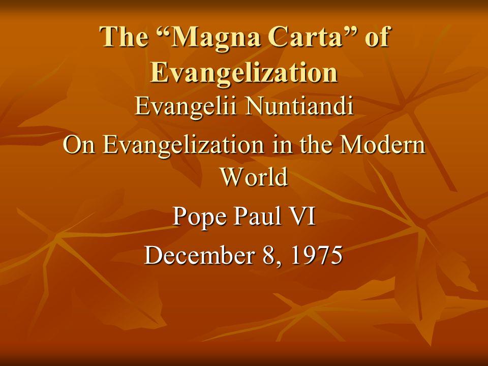 """The """"Magna Carta"""" of Evangelization Evangelii Nuntiandi On Evangelization in the Modern World Pope Paul VI December 8, 1975"""
