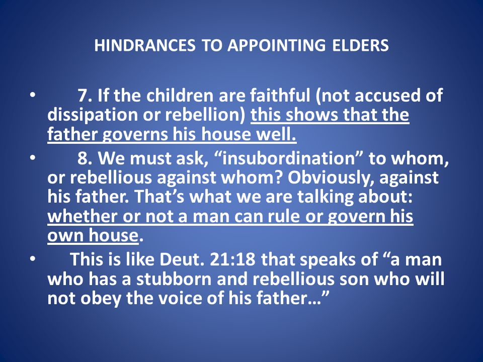 HINDRANCES TO APPOINTING ELDERS 7.
