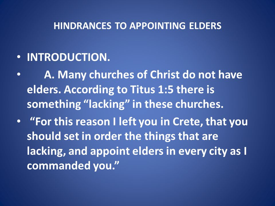 HINDRANCES TO APPOINTING ELDERS 3.