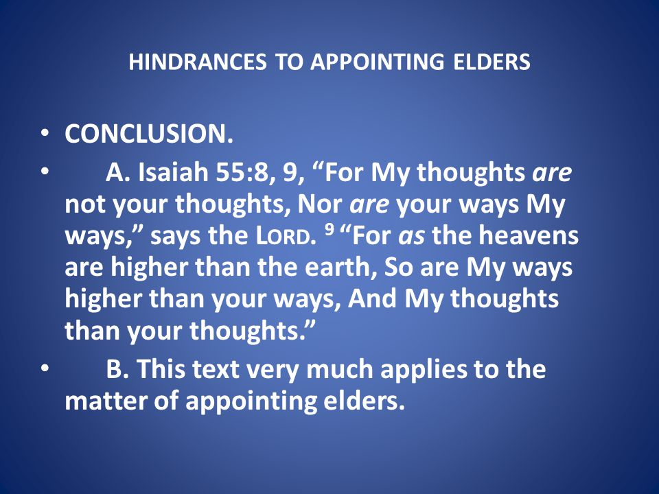 HINDRANCES TO APPOINTING ELDERS CONCLUSION. A.