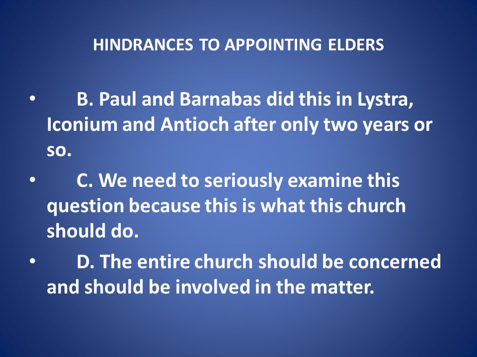HINDRANCES TO APPOINTING ELDERS B.