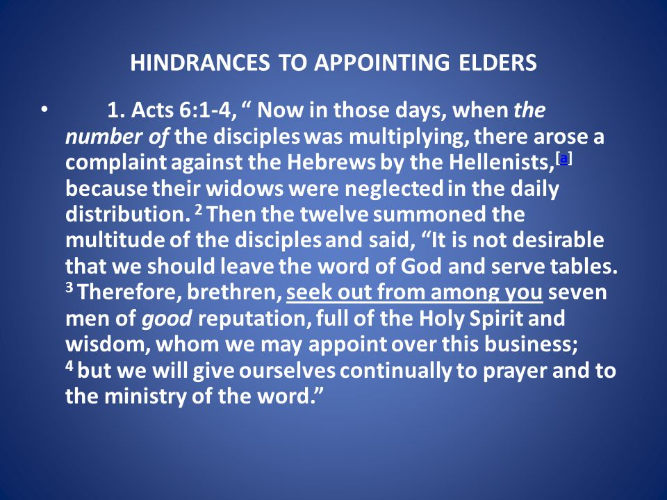 HINDRANCES TO APPOINTING ELDERS 1.