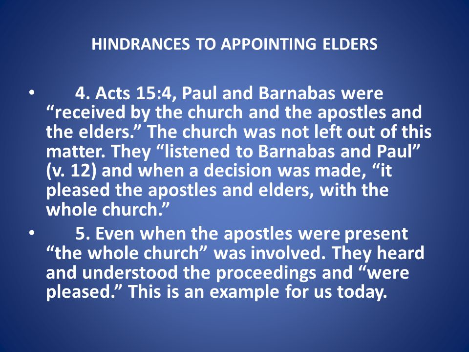 HINDRANCES TO APPOINTING ELDERS I. NO ONE DESIRES TO BE AN ELDER. I doubt this.
