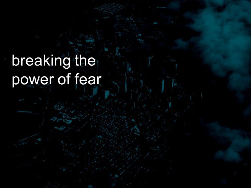 breaking the power of fear