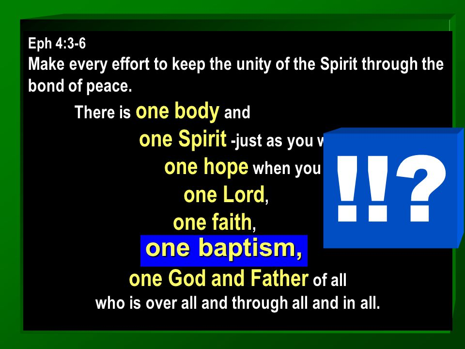 Eph 4:3-6 Make every effort to keep the unity of the Spirit through the bond of peace. There is one body and one Spirit -just as you were called to on