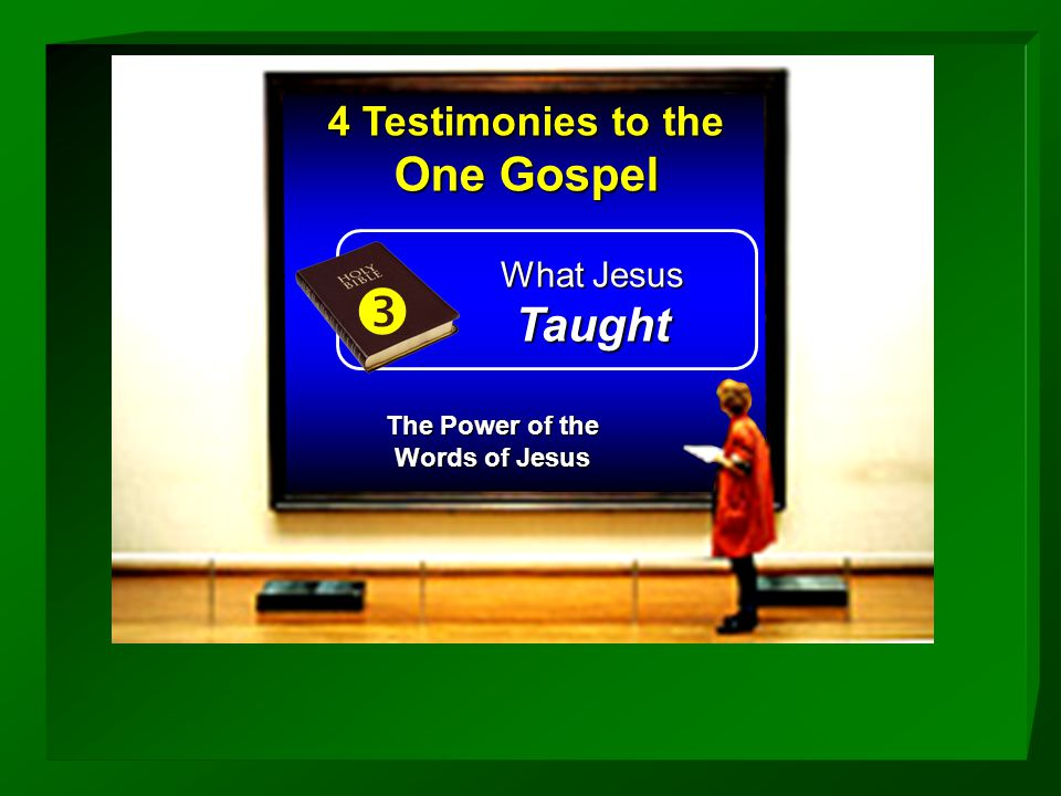 4 Testimonies to the One Gospel  What Jesus Taught The Power of the Words of Jesus