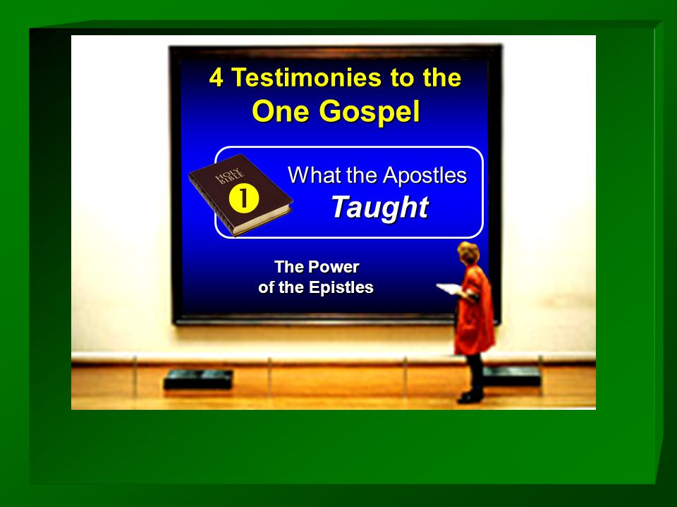 4 Testimonies to the One Gospel  What the Apostles Taught The Power of the Epistles