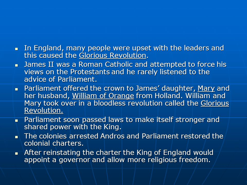 In England, many people were upset with the leaders and this caused the Glorious Revolution. In England, many people were upset with the leaders and t