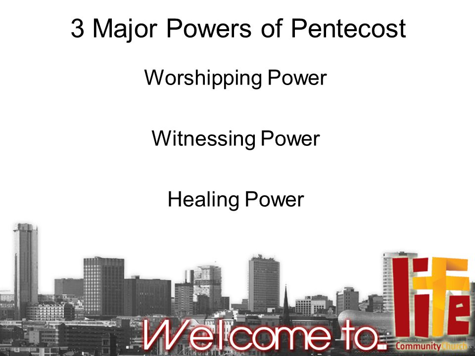 3 Major Powers of Pentecost Worshipping Power Witnessing Power Healing Power