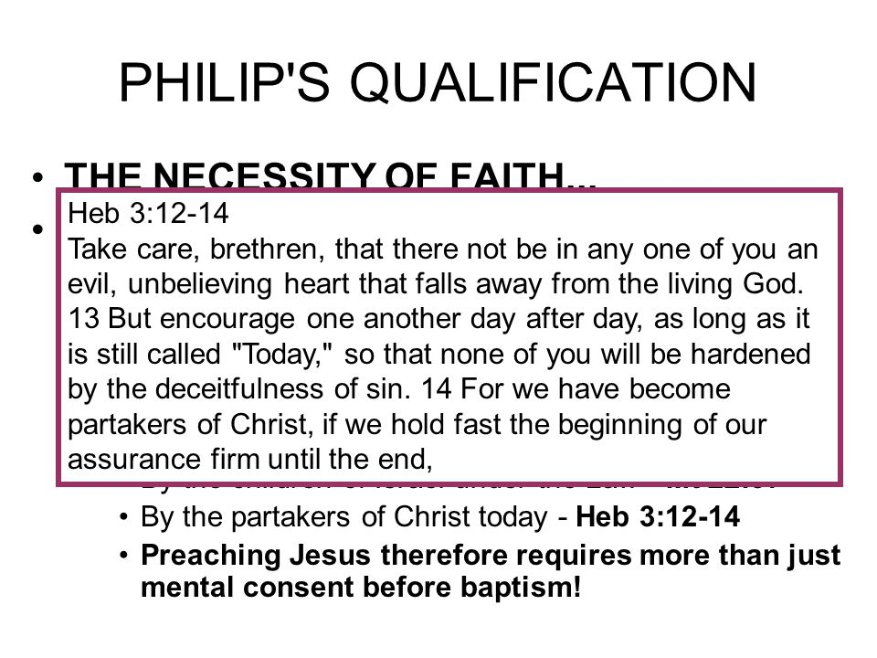 PHILIP S QUALIFICATION THE NECESSITY OF FAITH... THE NECESSITY OF HEARTINESS...
