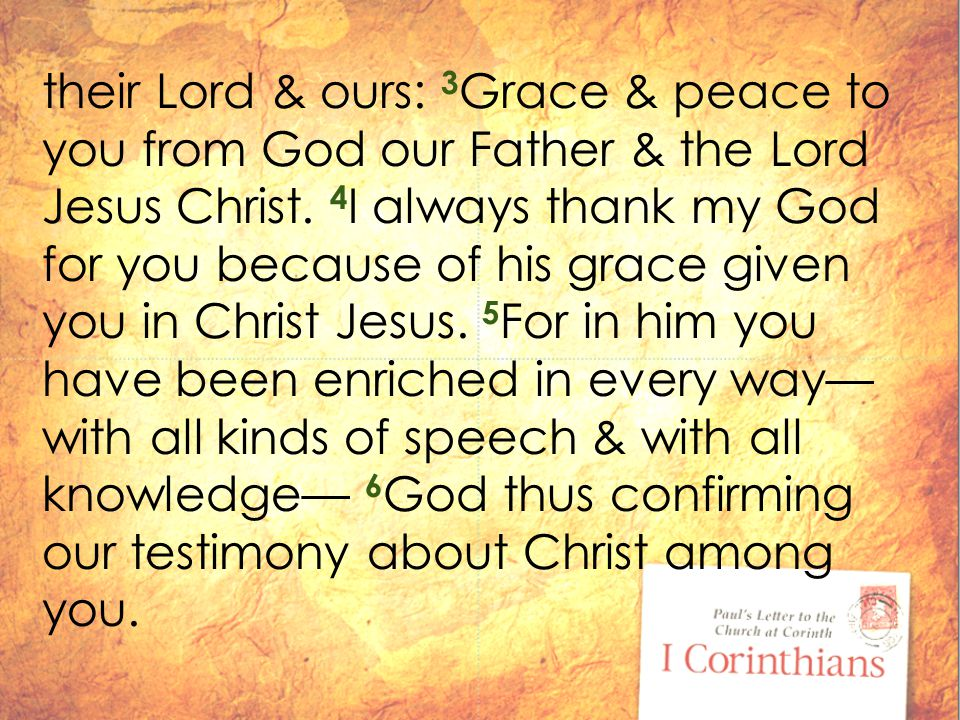 their Lord & ours: 3 Grace & peace to you from God our Father & the Lord Jesus Christ.
