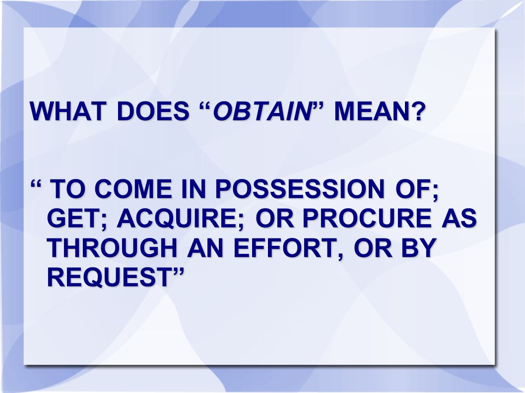 WHAT DOES OBTAIN MEAN.