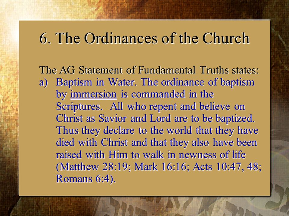 The AG Statement of Fundamental Truths states: a)Baptism in Water.