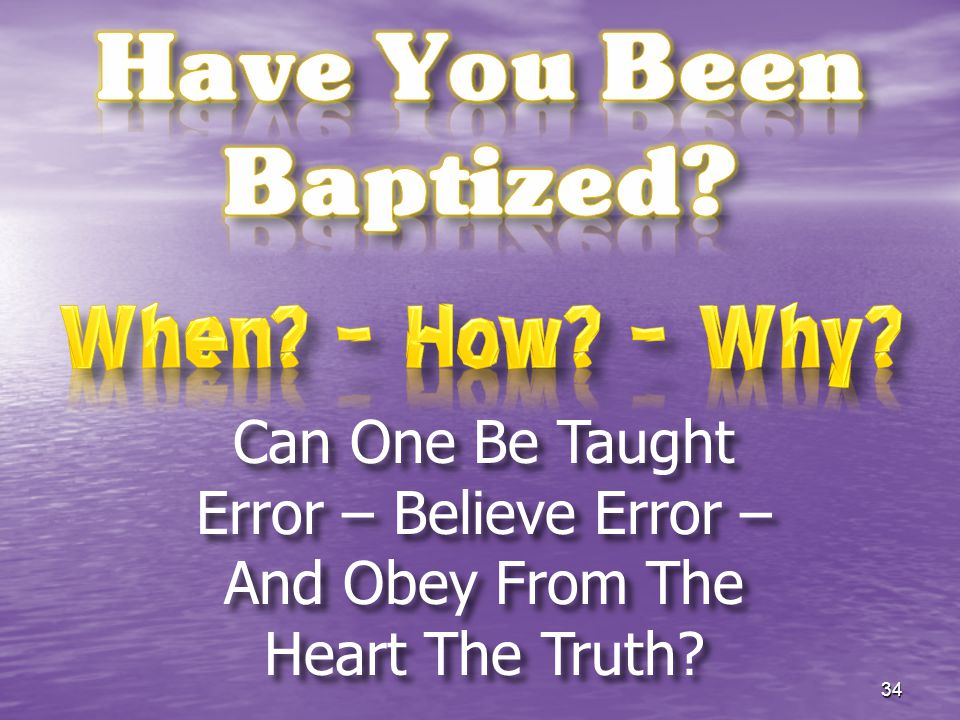 Can One Be Taught Error – Believe Error – And Obey From The Heart The Truth? 34