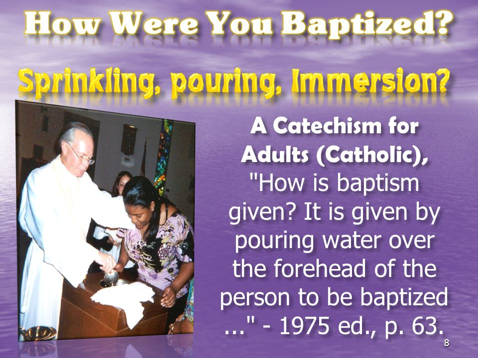 Baptism = Immersion:  Strong's # β ά π τισ μ α, baptisma - baptism, consisting of the processes of immersion, submersion and emergence (from baptō, to dip ),— Vine s  Baptism is a burial in water (Acts 8:38; Col 2:12; Rom 6:4) 9