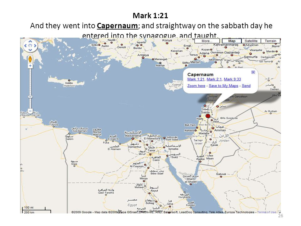 Mark 1:21 And they went into Capernaum; and straightway on the sabbath day he entered into the synagogue, and taught.