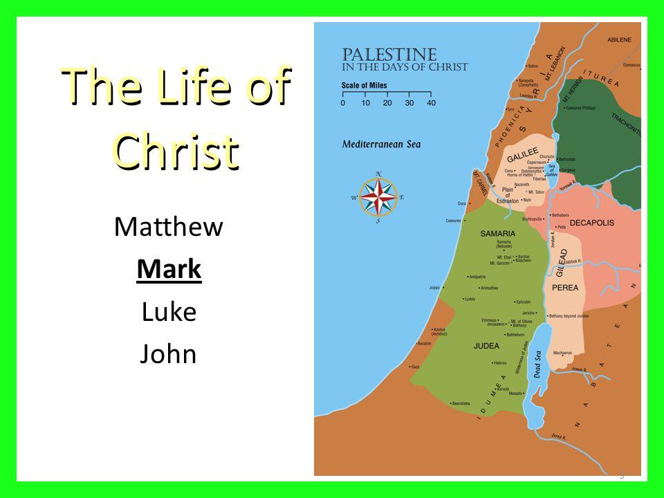 The Life of Christ Matthew Mark Luke John 3