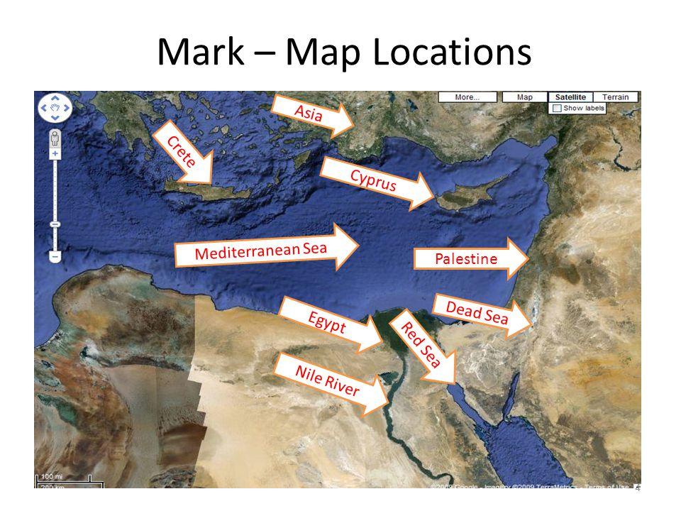 Mark – Map Locations Palestine Egypt Nile River Mediterranean Sea Red Sea Cyprus Dead Sea Asia Crete 4