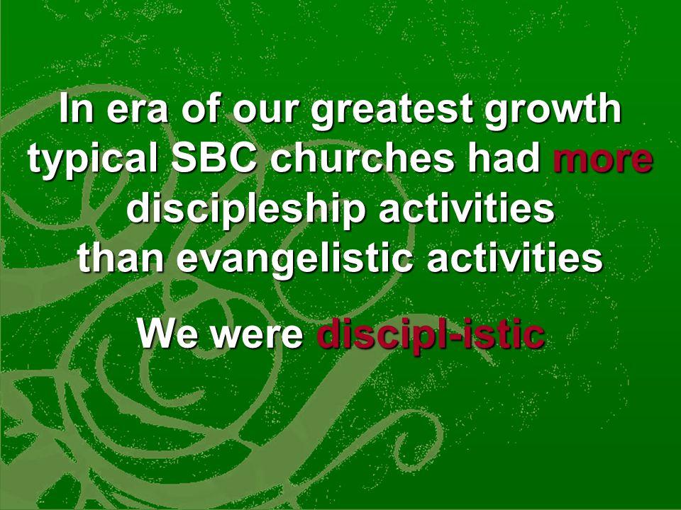SBC Discipleship Process 1.Sunday Night Program 2.January Bible Study 3.Periodic Study Courses 4.R.A.