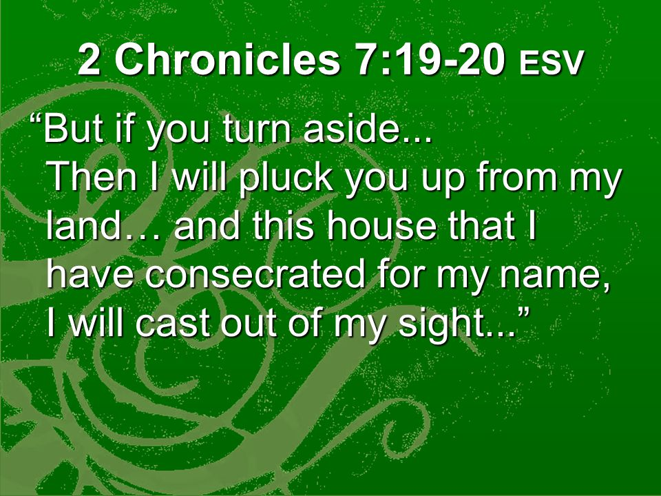 2 Chronicles 7:14-15 ESV If my people who are called by my name humble themselves and pray and seek my face and turn from their wicked ways, then I will hear from heaven and will forgive their sin and heal their land.