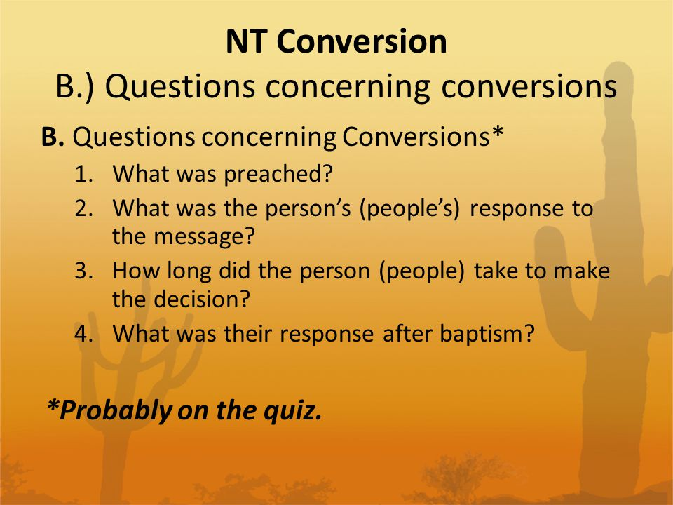 NT Conversion 1.) Acts 2:36-47 First Christian in Jerusalem This is the historical record of God's church.