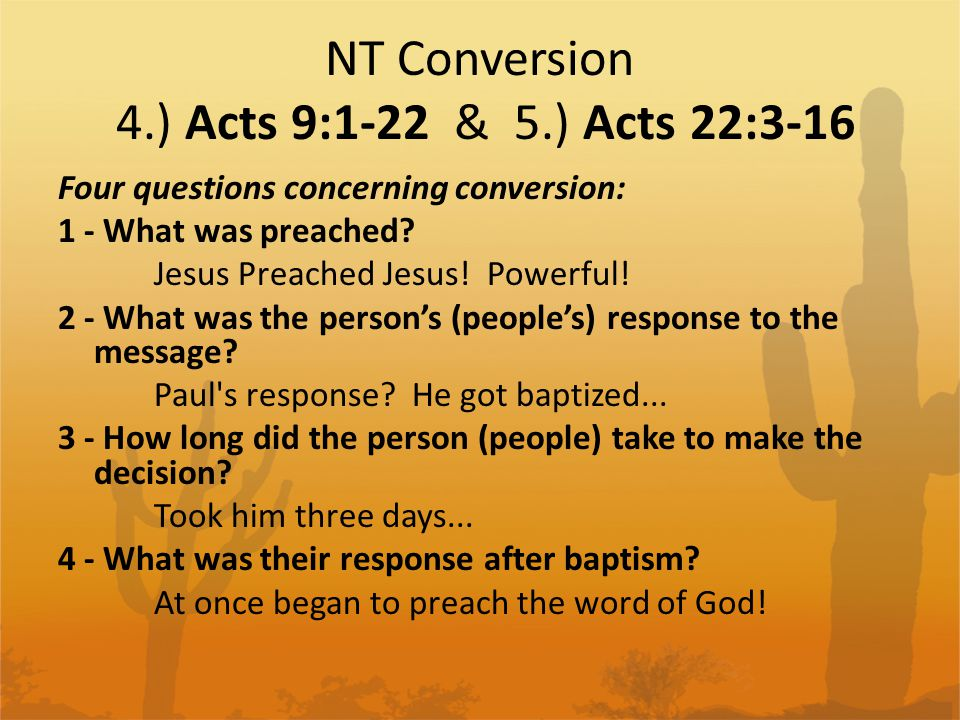 NT Conversion Combine the accounts & questions - 1 (1) What was preached.