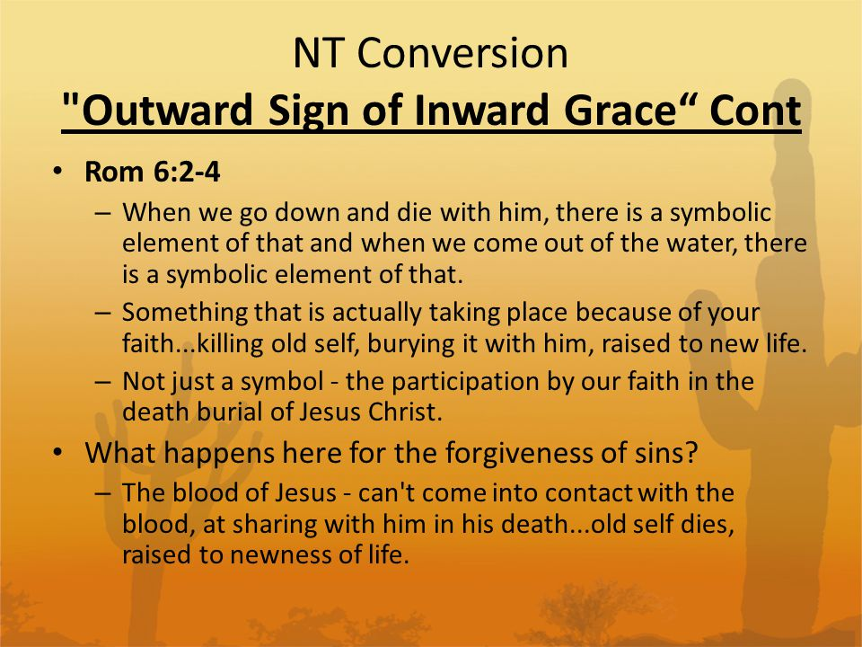 NT Conversion Baptism is not that important… 1 Cor 1:17 – Look closer at what Paul said...