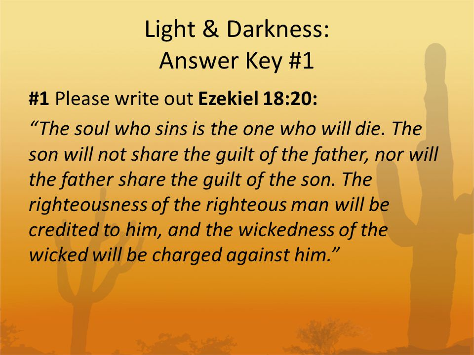 Light & Darkness: Answer Key #2 #2 Please draw and explain the diagram associated with Isaiah 59:1-2 Sin separates us from God In order for a man to have a relationship with God the wall must be broken down - sin must be forgiven.