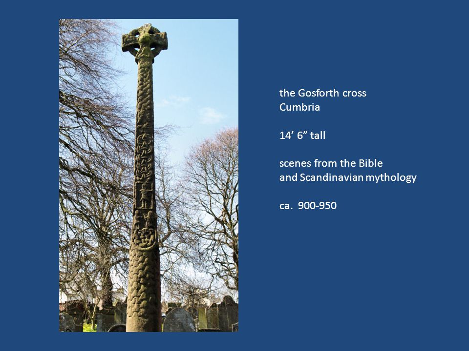 the Gosforth cross Cumbria 14' 6 tall scenes from the Bible and Scandinavian mythology ca. 900-950
