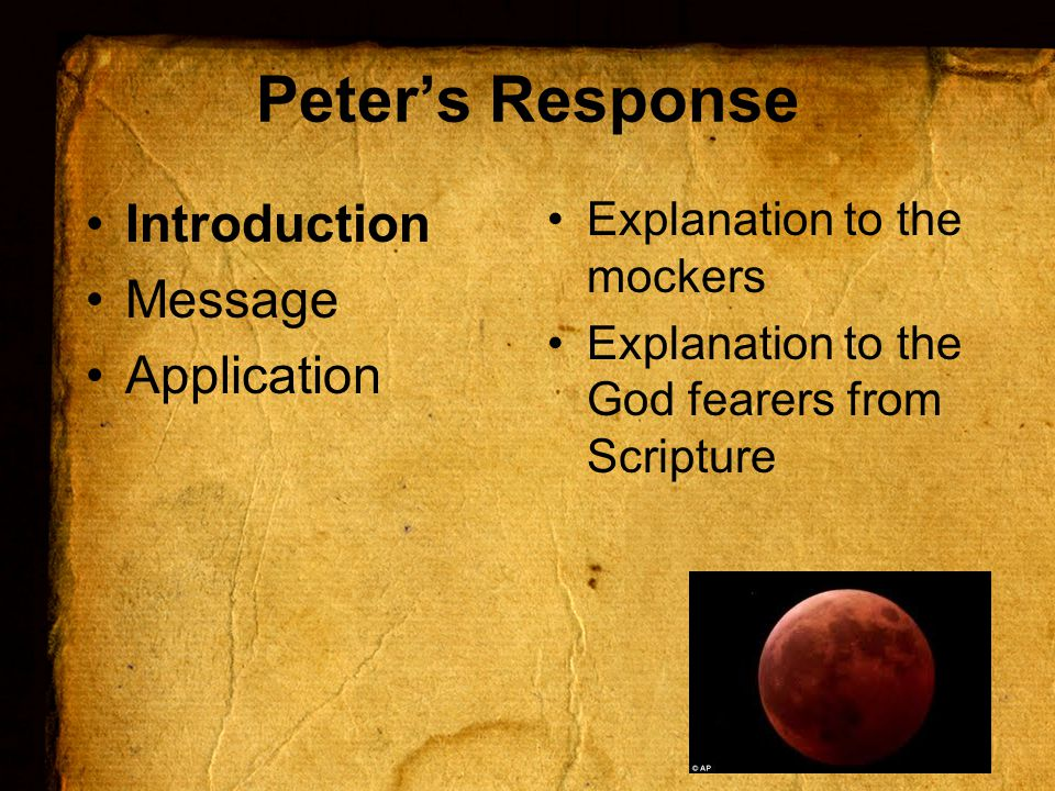Peter's Response Introduction Message Application Explanation to the mockers Explanation to the God fearers from Scripture