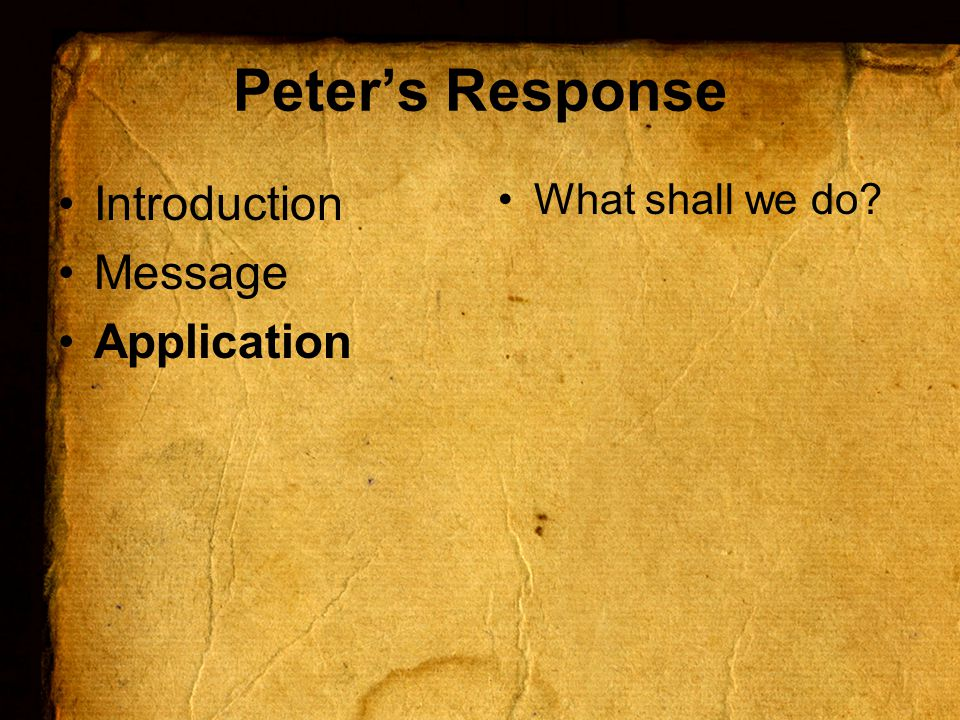 Peter's Response Introduction Message Application What shall we do
