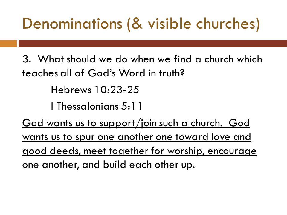 Denominations (& visible churches) 3.