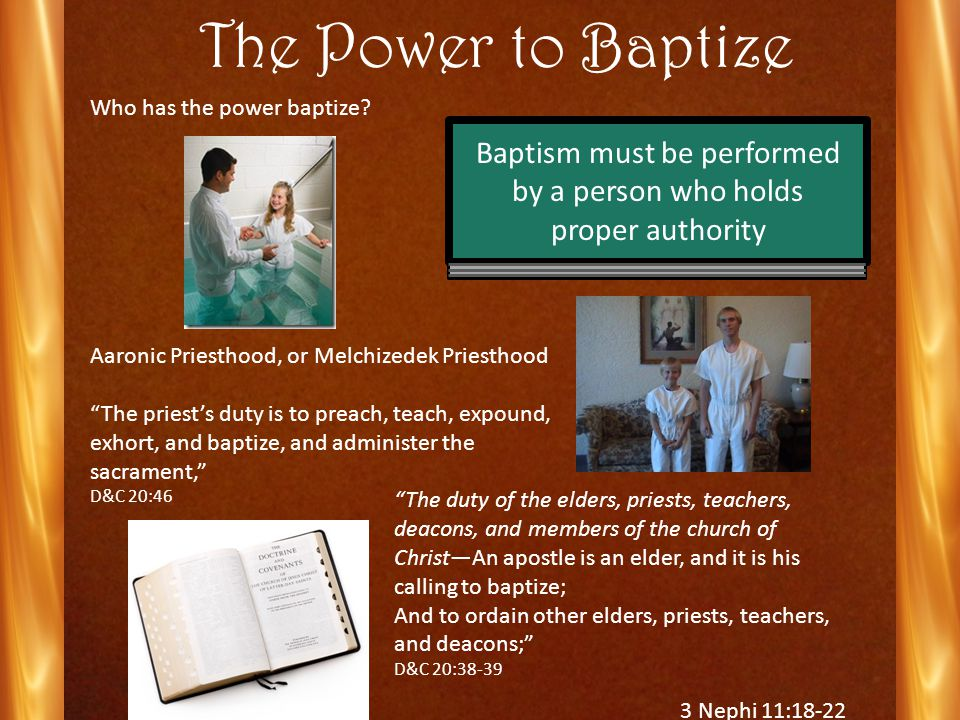 Batism 3 Nephi 11:18-22 Who has the power baptize.
