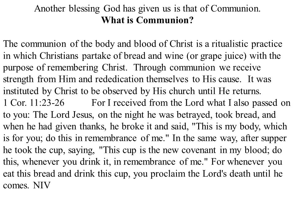 Another blessing God has given us is that of Communion.