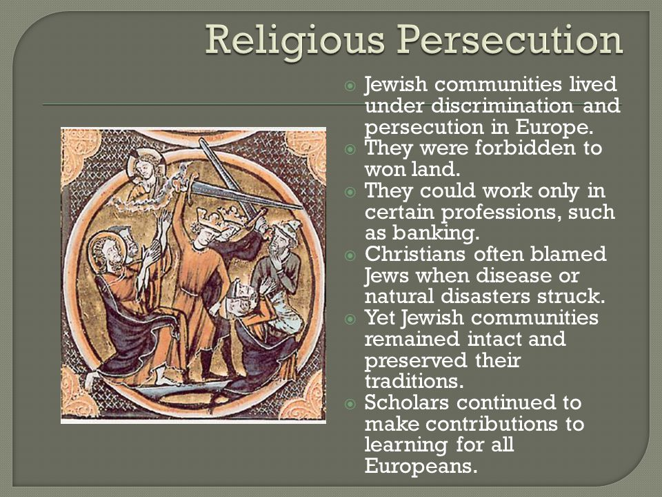  Jewish communities lived under discrimination and persecution in Europe.
