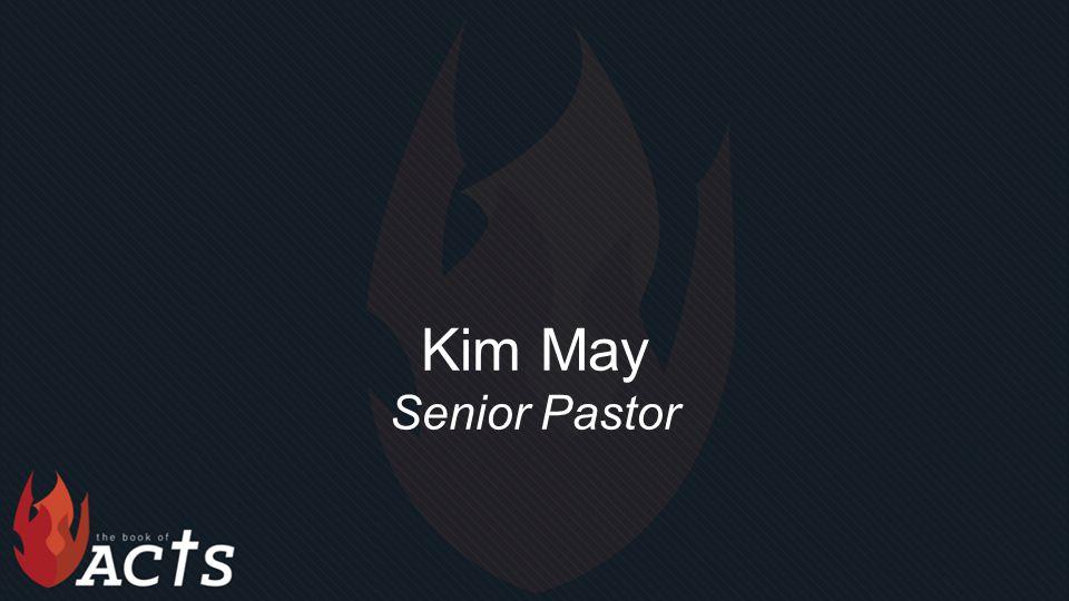 Kim May Senior Pastor