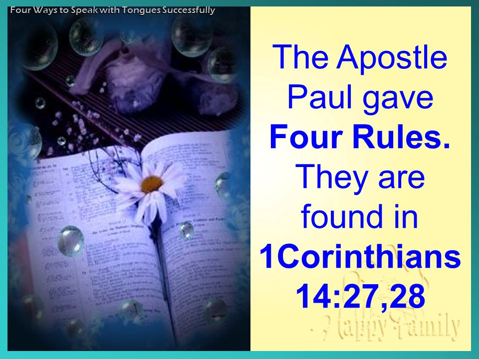 The Apostle Paul gave Four Rules.
