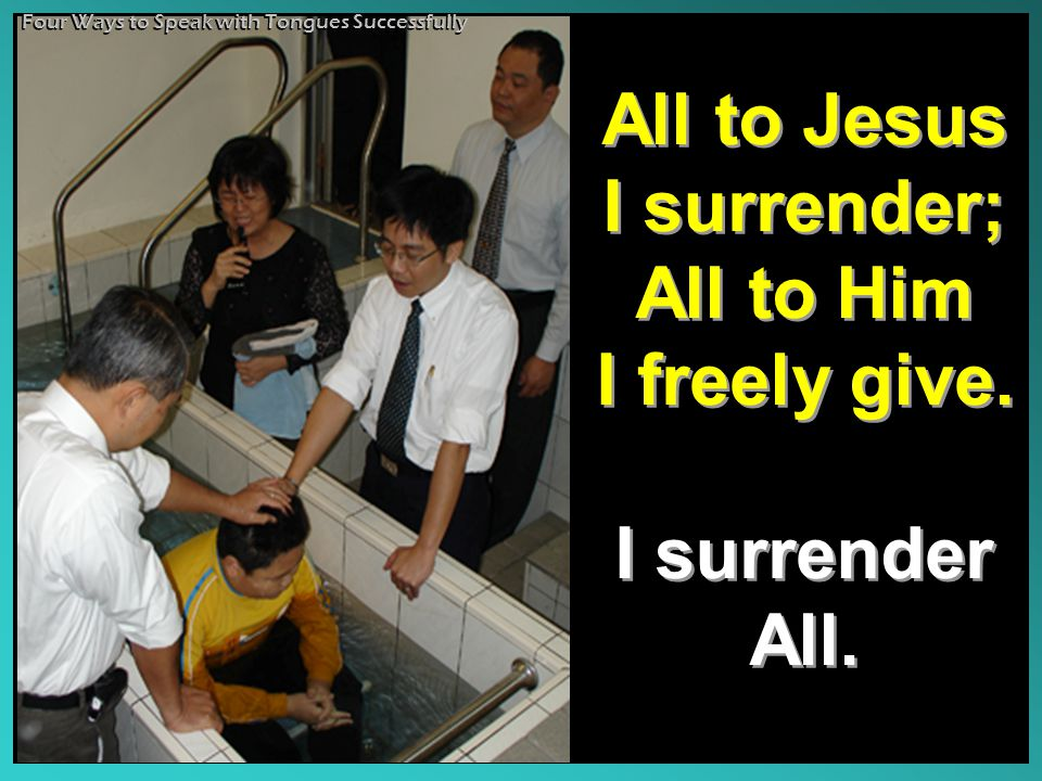 All to Jesus I surrender; All to Him I freely give.