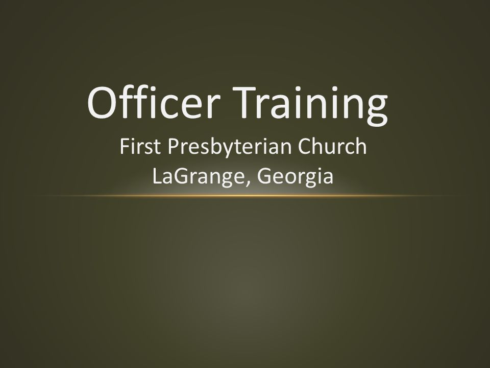 Officer Training First Presbyterian Church LaGrange, Georgia