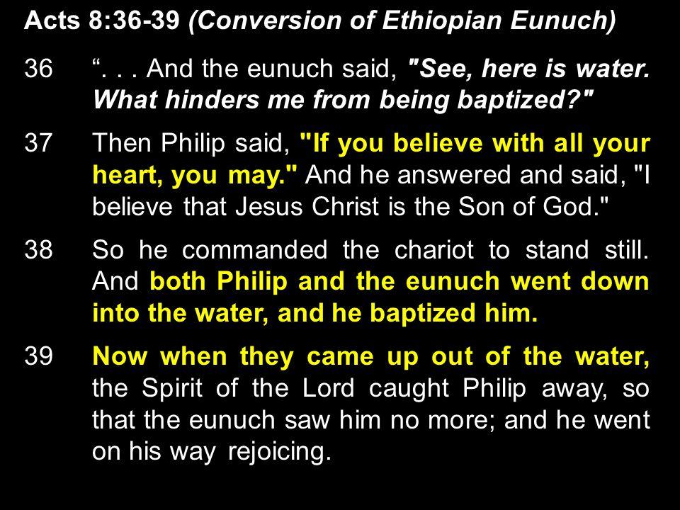 Acts 8:36-39 (Conversion of Ethiopian Eunuch) 36 ...