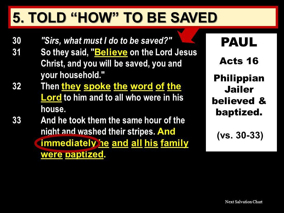 PAUL Acts 16 Philippian Jailer believed & baptized.