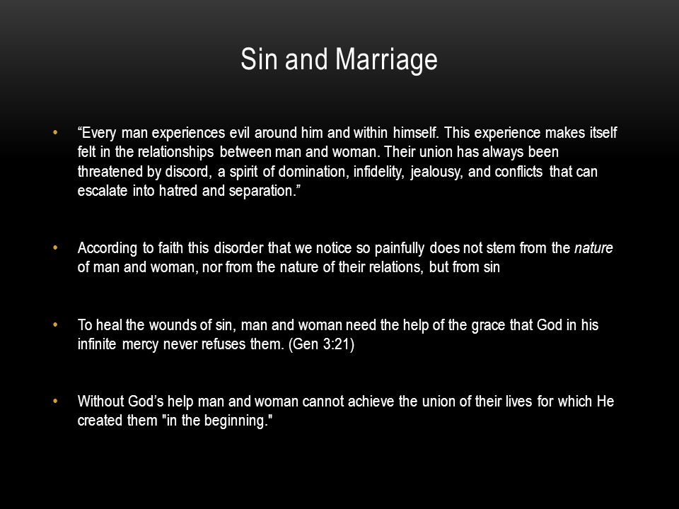 "Sin and Marriage ""Every man experiences evil around him and within himself. This experience makes itself felt in the relationships between man and wom"