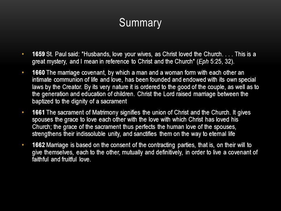 Summary 1659 St. Paul said: Husbands, love your wives, as Christ loved the Church....