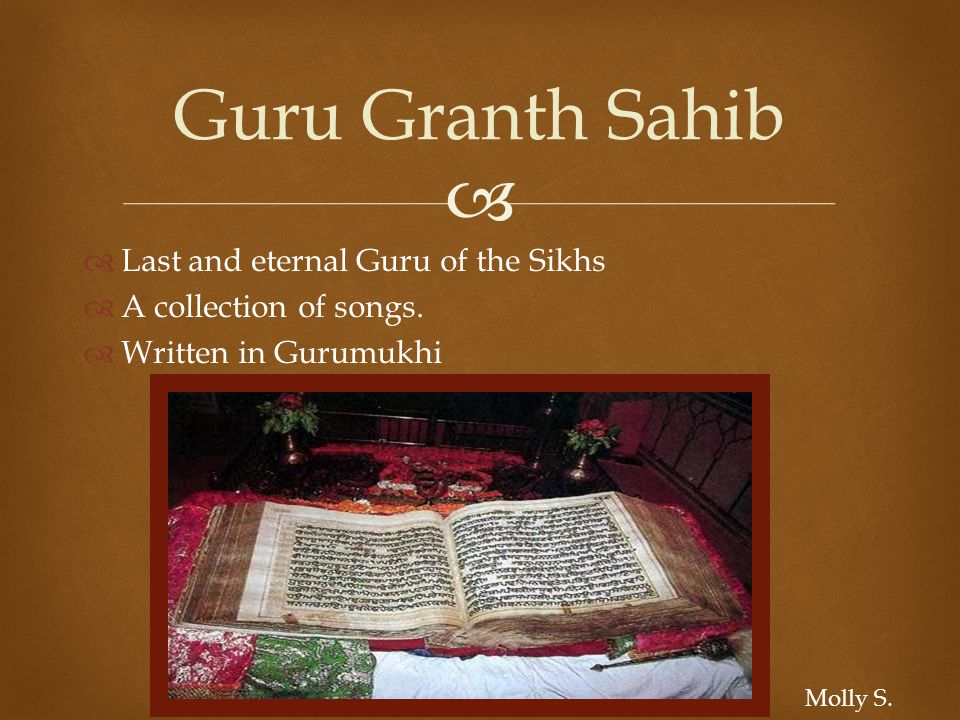   Last and eternal Guru of the Sikhs  A collection of songs.